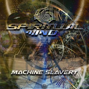 SPIRITUAL MIND - Machine Slavery
