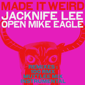 JACKNIFE LEE feat OPEN MIKE EAGLE - Made It Weird