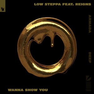LOW STEPPA feat REIGNS - Wanna Show You