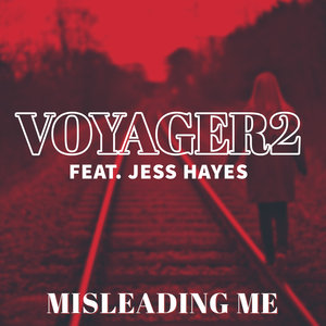 VOYAGER2 FEAT JESS HAYES - Misleading Me (Cliff Scholes & Voyager2 Mixes)