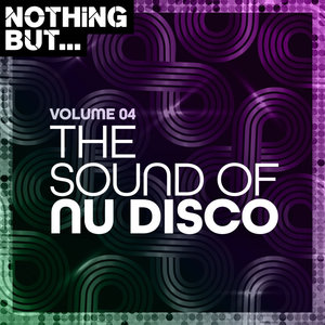 VARIOUS - Nothing But... The Sound Of Nu Disco Vol 04