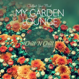 VARIOUS - My Garden Lounge: Chillout Your Mind