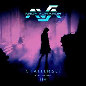 ARON VON ARON/ESH - Challenges