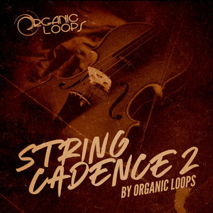 ORGANIC LOOPS - String Cadence 2 (Sample Pack WAV/APPLE)