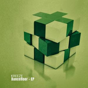 KREEZE - Dancefloor EP