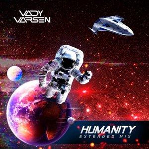 VADY VARSEN - Humanity (Extended Mix)