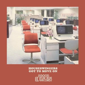 HOUSESWINGERS - Got To Move On
