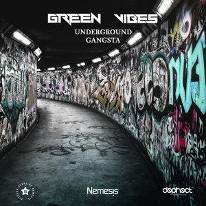 GREEN VIBES - Underground Gangsta