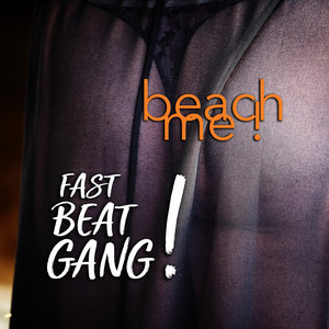 FASTBEATGANG - Beach Me