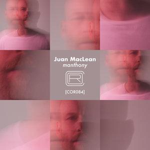 THE JUAN MACLEAN - Manthony