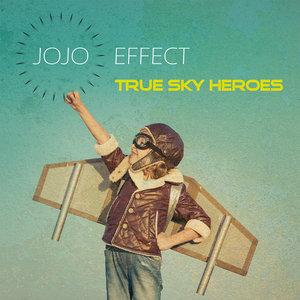 JOJO EFFECT - True Sky Heroes