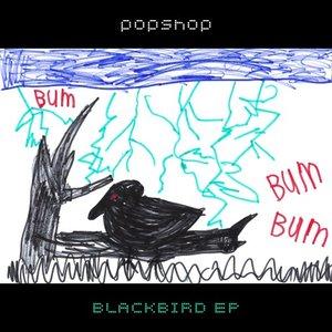 POPSHOP - Blackbird EP