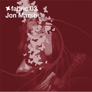 VARIOUS - Fabric 03/Jon Marsh