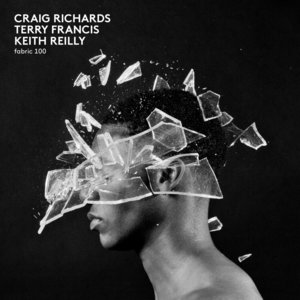 VARIOUS - Fabric 100/Craig Richards, Terry Francis & Keith Reilly