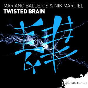 MARIANO BALLEJOS/NIK MARCIEL - Twisted Brain