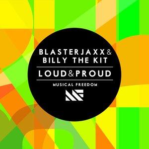BLASTERJAXX/BILLY THE KIT - Loud & Proud