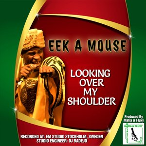 EEK A MOUSE - Looking Over My Shoulder