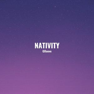 NATIVITY - GRoove