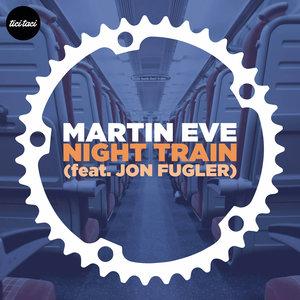 MARTIN EVE feat JON FUGLER - Night Train
