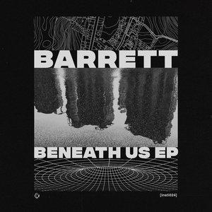 BARRETT - Beneath Us EP