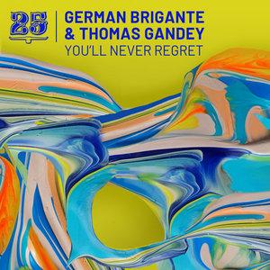 GERMAN BRIGANTE/THOMAS GANDEY - You'll Never Regret