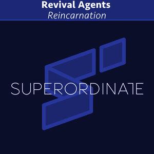 REVIVAL AGENTS - Reincarnation
