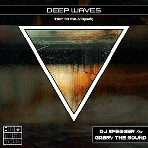 DJ SWEGGER feat GABRY THE SOUND - Deep Waves (Trip To Italy Remix)