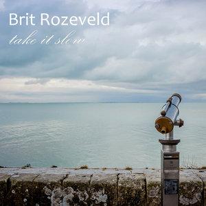BRIT ROZEVELD - Take It Slow