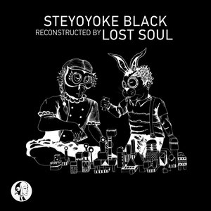 NICK DEVON/CLAWZ SG/NEVER LOST - Steyoyoke Black Reconstructed By Lost Soul