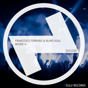 FRANCESCO FERRARO/BLIND SOUL - Beside U (Extended Mix)
