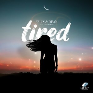FELIX & DEAN feat DISCOMAKERS - Tired