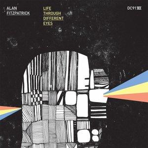 ALAN FITZPATRICK - Life Through Different Eyes
