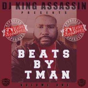 T MAN/DJ KING ASSASSIN - DJ King Assassin Presents: Beats By T Man
