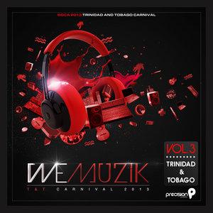 PRECISION PRODUCTIONS - We Muzik (Soca 2013 Trinidad & Tobago Carnival) Vol 3 (Updated Version)