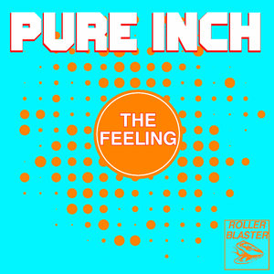PURE INCH - The Feeling