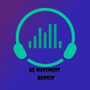 UG MOVEMENT - Burnin'