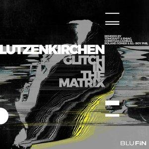 LUTZENKIRCHEN - Glitch In The Matrix