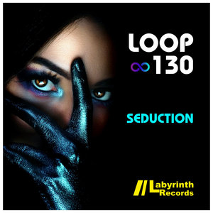 LOOP 130 - Seduction