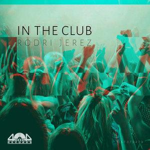 RODRI JEREZ - In The Club