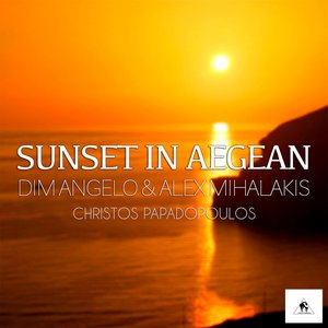 DIM ANGELO/ALEX MIHALAKIS feat CHRISTOS PAPADOPOULOS - Sunset In Aegean