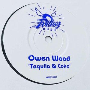 OWEN WOOD - Tequila & Coke