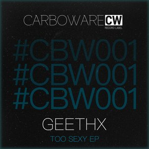 GEETHX - Too Sexy EP