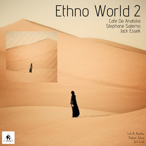 CAFE DE ANATOLIA/STEPHANE SALERNO/JACK ESSEK - Ethno World II