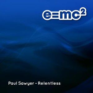 PAUL SAWYER - Relentless