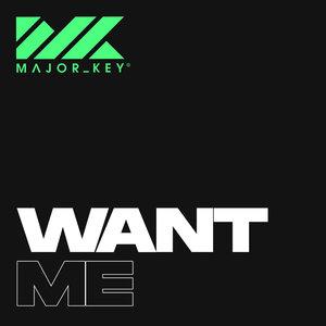 MAJOR KEY - Want Me
