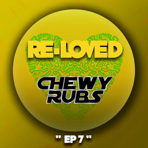 CHEWY RUBS - EP 7