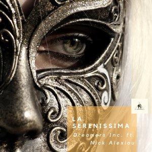 DREAMERS INC feat NICK ALEXIOU - La Serenissima