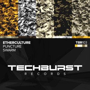 ETHERCULTURE - Puncture/Swarm