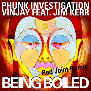 PHUNK INVESTIGATION/VINJAY - Being Boiled