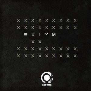 EXIUM - XX Part 2